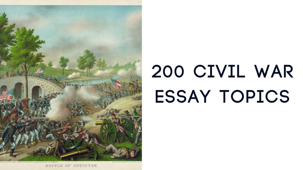 Get the Best 200 Civil War Essay Topics for Free