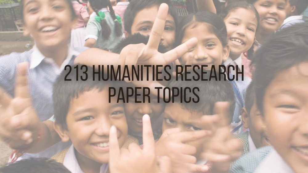 213 Hot Humanities Research Paper Topics for College Students