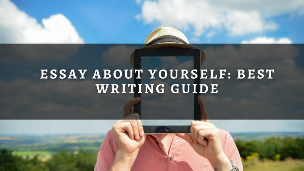 Essay about Yourself: Write It Like A Pro!