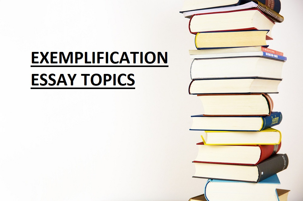 150 Exemplification Essay Topics For 2021